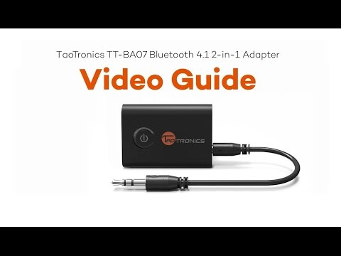 TaoTronics TT-BA07 2 in 1 Bluetooth Adapter Video Guide